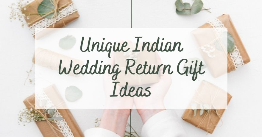 Best Indian Wedding Return Gift Ideas For a Friend, Guests & Relatives