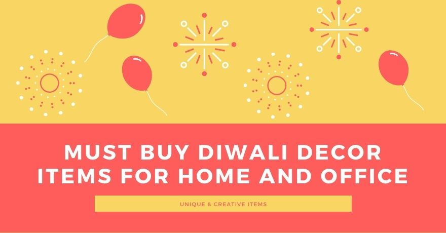 Must Buy Diwali Decor Items List for Home and Office