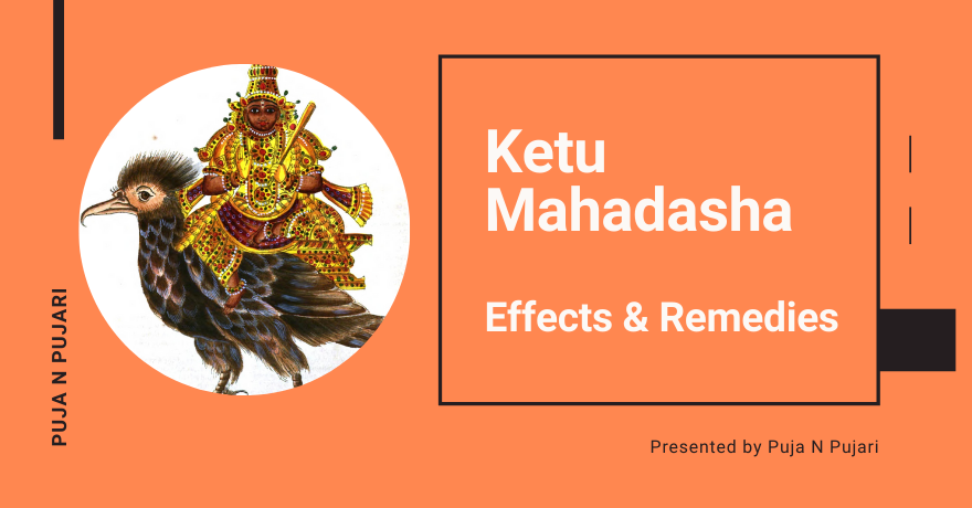 What is Ketu Mahadasha and What Happens in Ketu Mahadasha:  Effects & Remedies