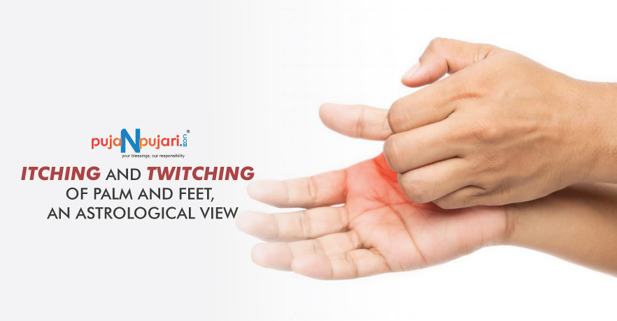 Itching and Twitching of Palm and Feet, An Astrological View.