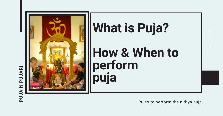 What is Puja? Best Time and Rules to Perform Daily Puja