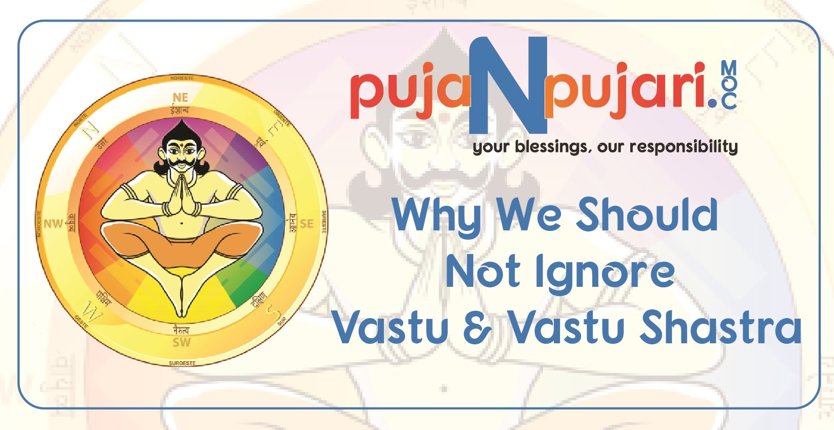Why We Should Not Ignore Vastu & Vastu Shastra?