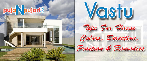 Vastu Tips for House: Direction, Color, Position & Remedies