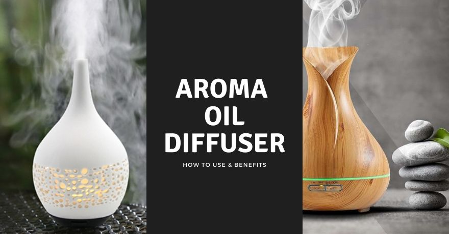 Aroma Diffuser Lamp: Know How to Use and Benefits.